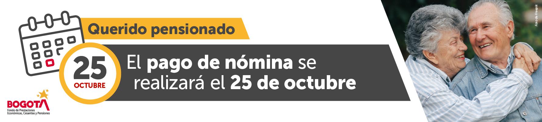 Querido pensionado, el pago de nómina se realizará el 25 de octubre