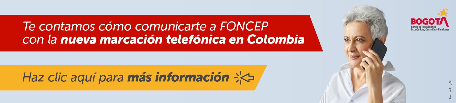 Señora hablando por celular acompañada de dos textos: Te contamos cómo comunicarte a FONCEP con la nueva marcación telefónica en Colombia - Haz clic aquí para más información